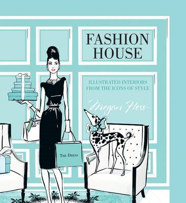 Fashion House: Illustrated interiors from the icons of style (BOK)