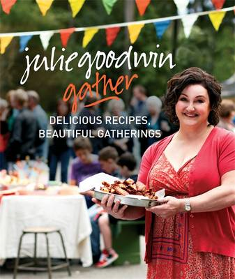 Gather: Delicious Recipes Beautiful Gatherings (BOK)