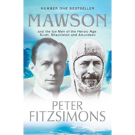 Mawson and the Ice Men of the Heroic Age: Scott, Shackleton and Amundsen (BOK)