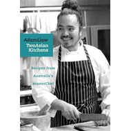 Two Asian Kitchens: Recipes from Australia's MasterChef (BOK)