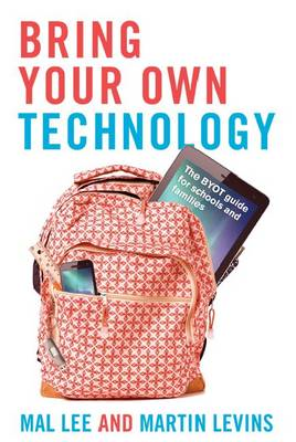 Bring Your Own Technology: The BTOT Guide for Schools and Families (BOK)