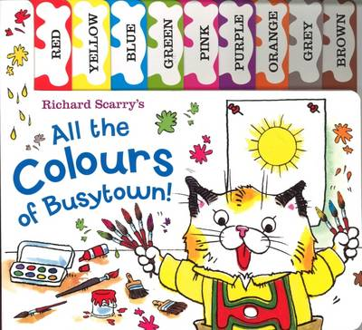 Richard Scarry: All the Colours of Busytown: Tabbed Board Book (BOK)