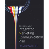 Developing Your Integrated Marketing Communication Plan (BOK)