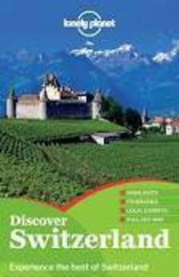 Lonely Planet Discover Switzerland (BOK)
