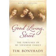 Good Living Street: The Fortunes of My Viennese Family (BOK)