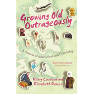 Growing Old Outrageously (BOK)