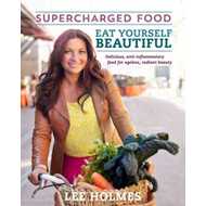 Eat Yourself Beautiful: Supercharged Food (BOK)