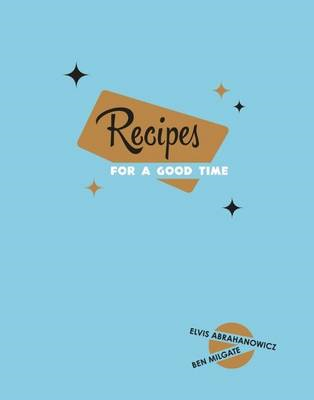 Recipes for a Good Time (BOK)