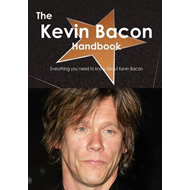 The Kevin Bacon Handbook - Everything You Need to Know about Kevin Bacon (BOK)
