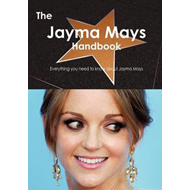 The Jayma Mays Handbook - Everything You Need to Know about Jayma Mays (BOK)
