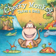 Cheeky Monkey Takes a Bath (BOK)