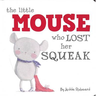 Little Mouse Who Lost Her Squeak (BOK)