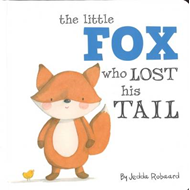 Little Fox Who Lost His Tail (BOK)