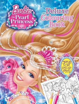 Barbie and the Pearl Princess Deluxe Colouring (BOK)