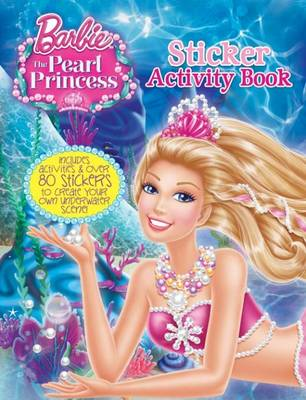 Barbie and the Pearl Princess Sticker Activity (BOK)