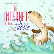 Internet is Like a Puddle (BOK)