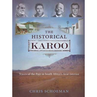 The Historical Karoo: Traces of the Past in South Africa's Arid Interior (BOK)
