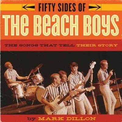 Fifty Sides of the Beach Boys: The Story Behind America's Greatest Band, from the Artists Themselves (BOK)