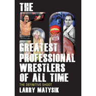 50 Greatest Professional Wrestlers of All Time: The Definitive Shoot (BOK)