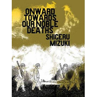 Onward Towards Our Noble Deaths (BOK)