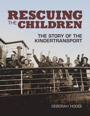 Rescuing the Children: The Story of the Kindertransport (BOK)