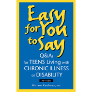 Easy for You to Say: Q&As for Teens Living with Chronic Illness or Disabilities (BOK)