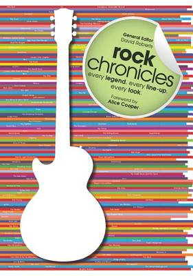 Rock Chronicles: Every Legend, Every Line-Up, Every Look (BOK)