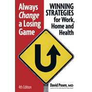 Always Change a Losing Game: Winning Strategies for Work, for Home and for Your Health (BOK)