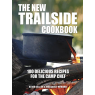 The New Trailside Cookbook: 100 Delicious Recipes for the Camp Chef (BOK)