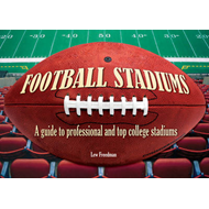 Football Stadiums: A Guide to Professional and Top College Stadiums (BOK)