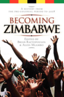 Becoming Zimbabwe. a History from the Pre-Colonial Period to 2008 (BOK)