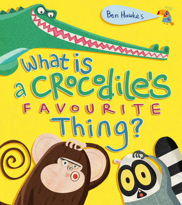 What is a Crocodile's Favourite Thing? (BOK)