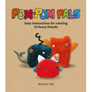 Pom-pom Pals: Easy Instructions for Creating 14 Fuzzy Friends (BOK)