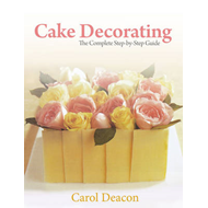 Cake Decorating: The Complete Step-By-Step Guide (BOK)