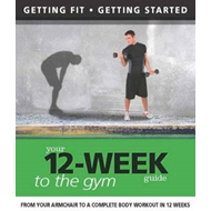 Your 12-week Guide to the Gym (BOK)