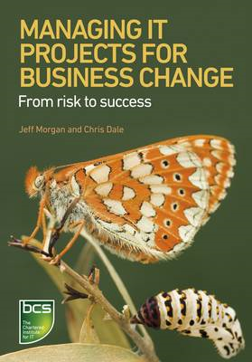 Managing IT Projects For Business Change (BOK)