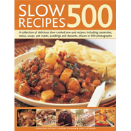 500 Slow Recipes: A Collection of Delicious Slow-cooked One-pot Recipes, Including Casseroles, Stews (BOK)