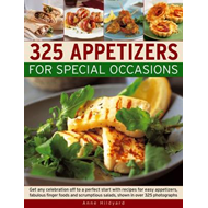 325 Appetizers for Special Occasions: Get Any Celebration Off to a Perfect Start with Recipes for Ea (BOK)