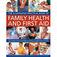 Family Health and First Aid: From Treating Cuts, Sprains and Bandaging in an Emergency to Making Dec (BOK)