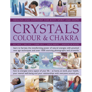 Crystals, Colour & Chakra: Learn to Harness the Transforming Power of Natural Energies with Practica (BOK)