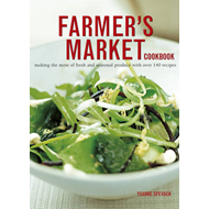 Farmer's Market Cookbook: Making the Most of Fresh and Seasonal Produce with Over 140 Recipes (BOK)