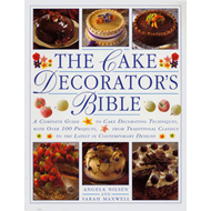 The Cake Decorator's Bible: A Complete Guide to Cake Decorating Techbiques with Over 100 Projects, f (BOK)