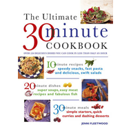 The Ultimate 30-minute Cookbook: Over 220 Delicious Dishes You Can Cook in Less Than Half and Hour (BOK)