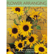 Flower Arranging: A Complete Guide to Creative Floral Arrangements (BOK)