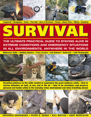 Survival: The Ultimate Practical Guide to Staying Alive in Extreme Conditions and Emergency Situations in All Environments, Anywhere in the World (BOK)