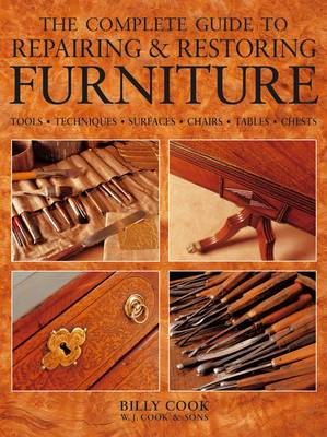 The Complete Guide to Repairing & Restoring Furniture (BOK)
