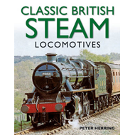 Classic British Steam Locomotives: A Comprehensive Guide with Over 200 Photographs (BOK)