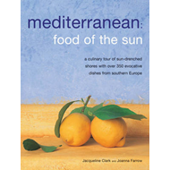 Mediterranean: Food of the Sun: A Culinary Tour of Sun-drenched Shores with Over 50 Evocative Dishes (BOK)