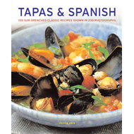 Tapas & Spanish: 130 Sun-drenched Classic Recipes Shown in 230 Photographs (BOK)