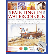 Painting in Watercolour: Practical Techniques and Projects for Beginners (BOK)
